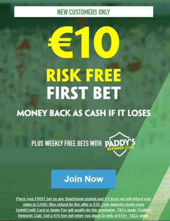 Paddy Power Welcome Offer - €10 Risk free first bet, money back as cash if it loses - Terms and Conditions apply - Read above