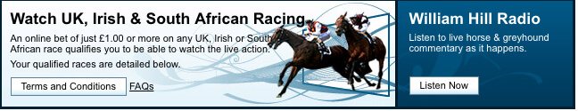 William Hill Live Streaming - watch UK, Irish and South African Racing - Terms and conditions apply
